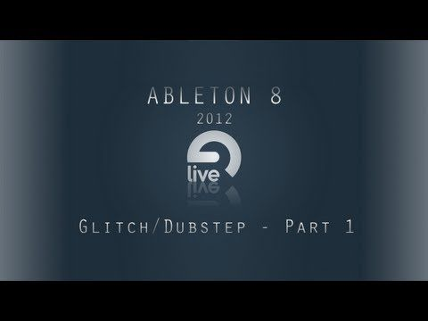 Ableton Tutorial: Glitch/Dubstep - Part 1 [FREE VST] - YouTube