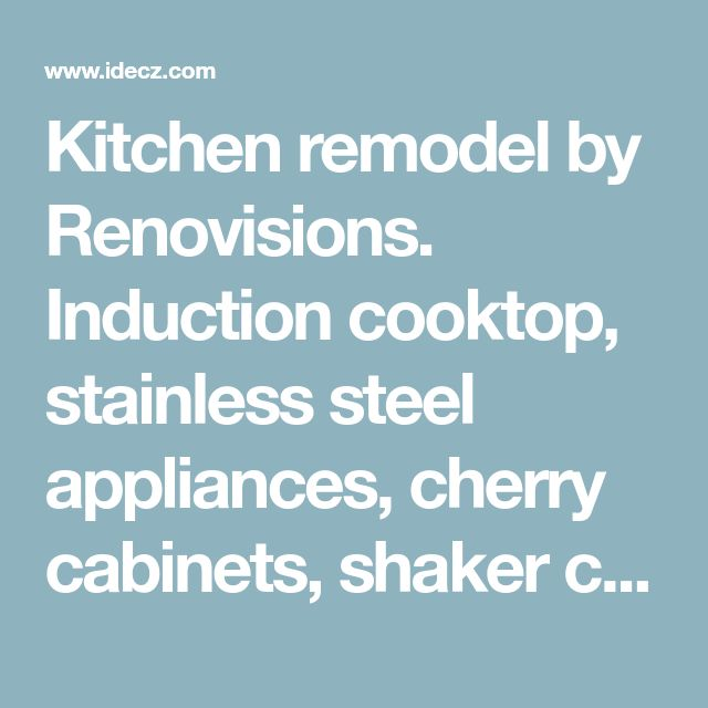 Kitchen remodel by Renovisions. Induction cooktop, stainless steel appliances, cherry cabinets, shaker cabinets, under cabinet lights, tuscan-clay-look porcelain tile backsplash, quartz countertop, hardwood floors, corner stove. | Better Homes and Kitchen Renovations