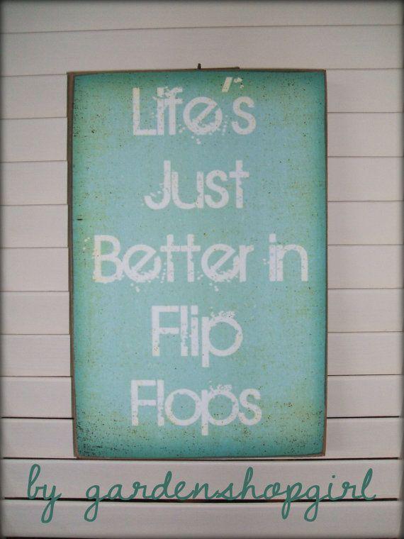Distressed Wood Sign Life's Better in Flip Flops Summer Cottage Wall Decor Beach House Ocean Primitive Aqua