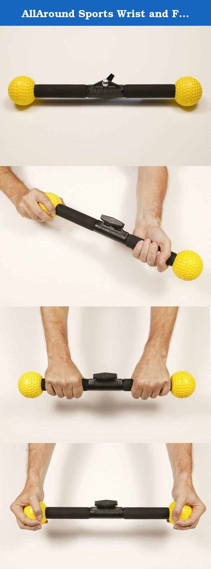 AllAround Sports Wrist and Forearm Strengthener. AllAround Wrist and Forearm Strengtheners are the most complete wrist exercise/therapy devices for improving your game. Whether it?s golf, tennis, baseball, bowling, racquetball, or hockey... this device is for you. By using the grips in the center and the balls at the ends, the AllAround Wrist and Forearm Strengthener addresses all of the possible motions of the wrist. Plus the AllAround is equipped with a tension adjuster, enabling you to...