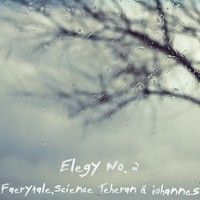 Elegy No. 2 (ft. Faerytale & Science Teheran) by Iohannes on SoundCloud