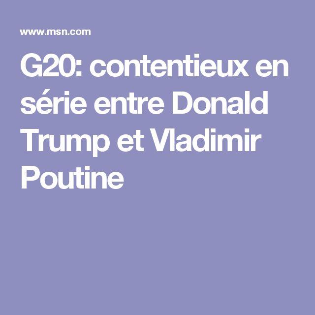 G20: contentieux en série entre Donald Trump et Vladimir Poutine
