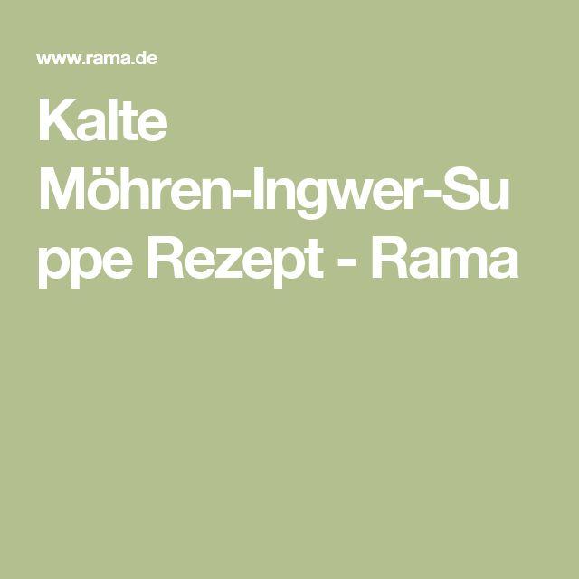 Kalte Möhren-Ingwer-Suppe Rezept - Rama