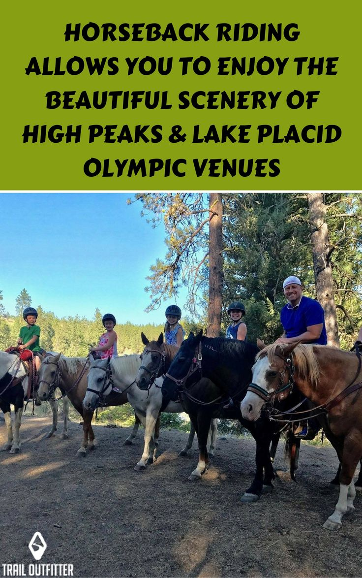 Horseback riding allows you to #scenery he beautiful #scenery of High Peaks & Lake Placid Olympic Venues, as well as the Adirondack #mountains . There are also trail rides through the lush Adirondack forest, directed by experienced guides who know the way and are often ready to provide assistance where necessary.