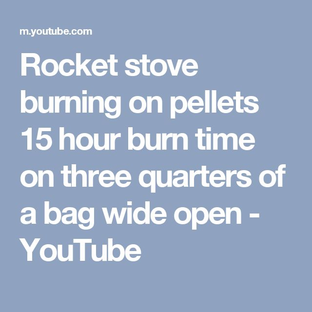 Rocket stove burning on pellets 15 hour burn time on three quarters of a bag wide open - YouTube
