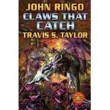 Claws that Catch (Looking Glass, Book 4) (Hardcover)By John Ringo