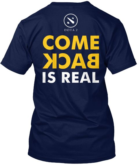 Come Back is Real DOTA2 T-shirt Parody of Turn Back Crime.