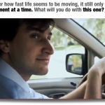 Feel like life is moving too fast? Watch this inspirational video