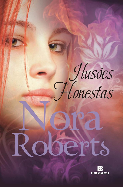Ilusões Honestas (Honest Ilusions) – Nora Roberts – #Resenha | O Blog da Mari