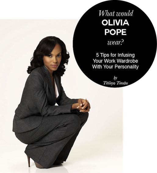 What Would Olivia Pope Wear? 5 Tips for Infusing Your Work Wardrobe With Your Personality - http://www.jdjobcoach.com/2012/12/20/olivia/