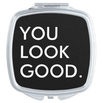 You look good funny hipster humor quote saying compact mirror - white gifts elegant diy gift ideas