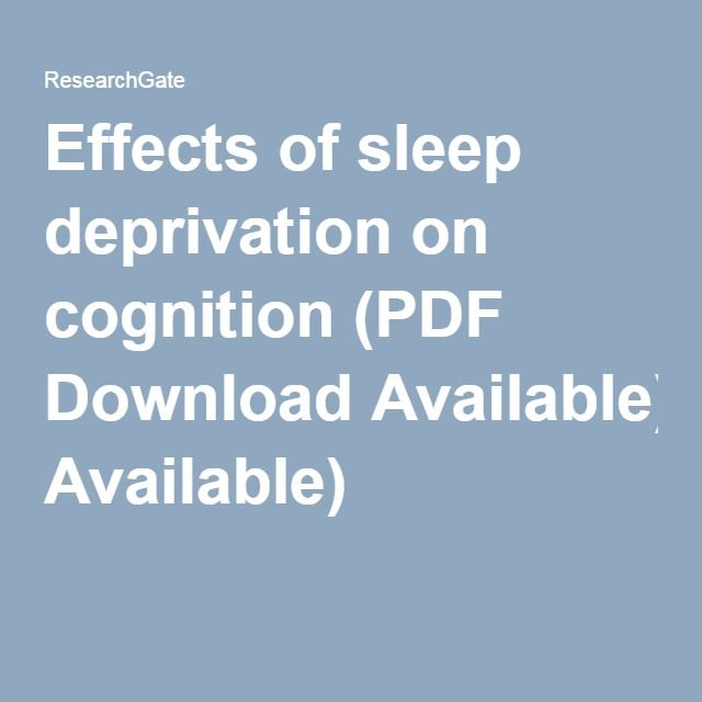 Effects of sleep deprivation on cognition (PDF Download Available)
