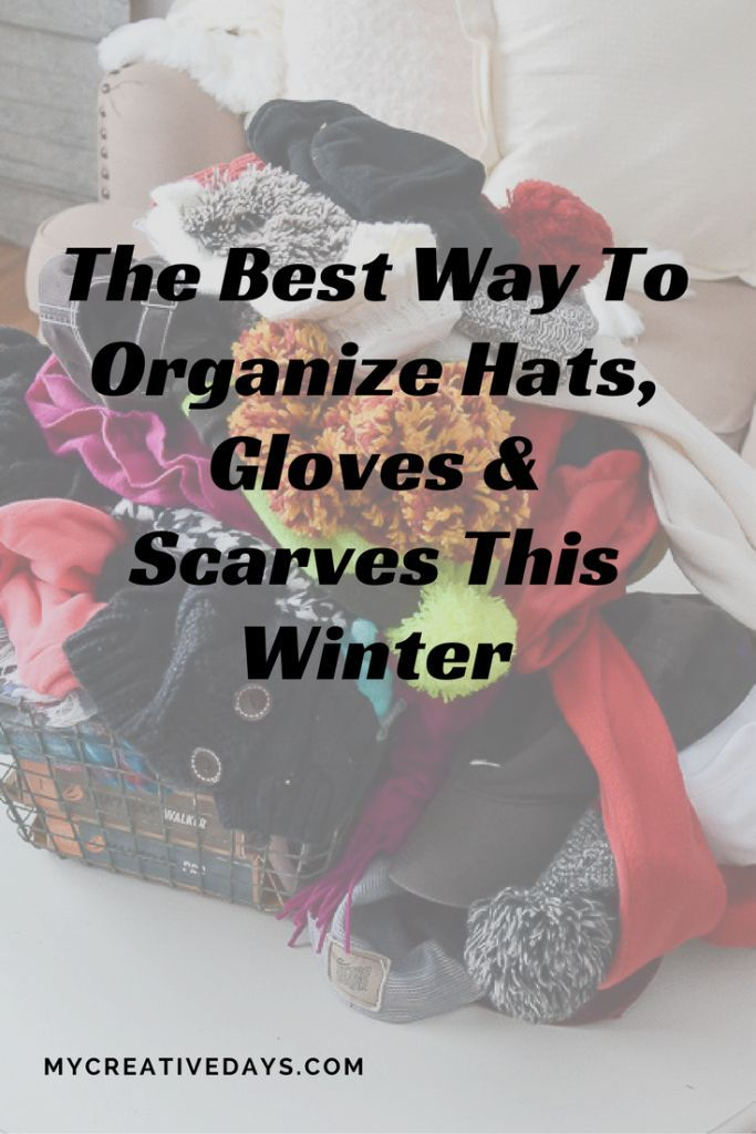 The Best Way To Organize Hats Gloves Scarves This Winter Hat