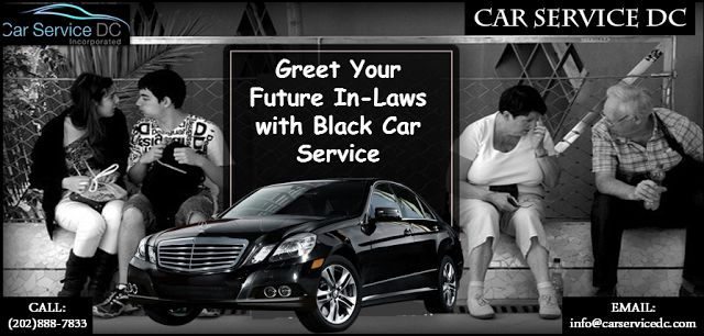 Car Service DC: Greet Your Future In-Laws with Black Car Service