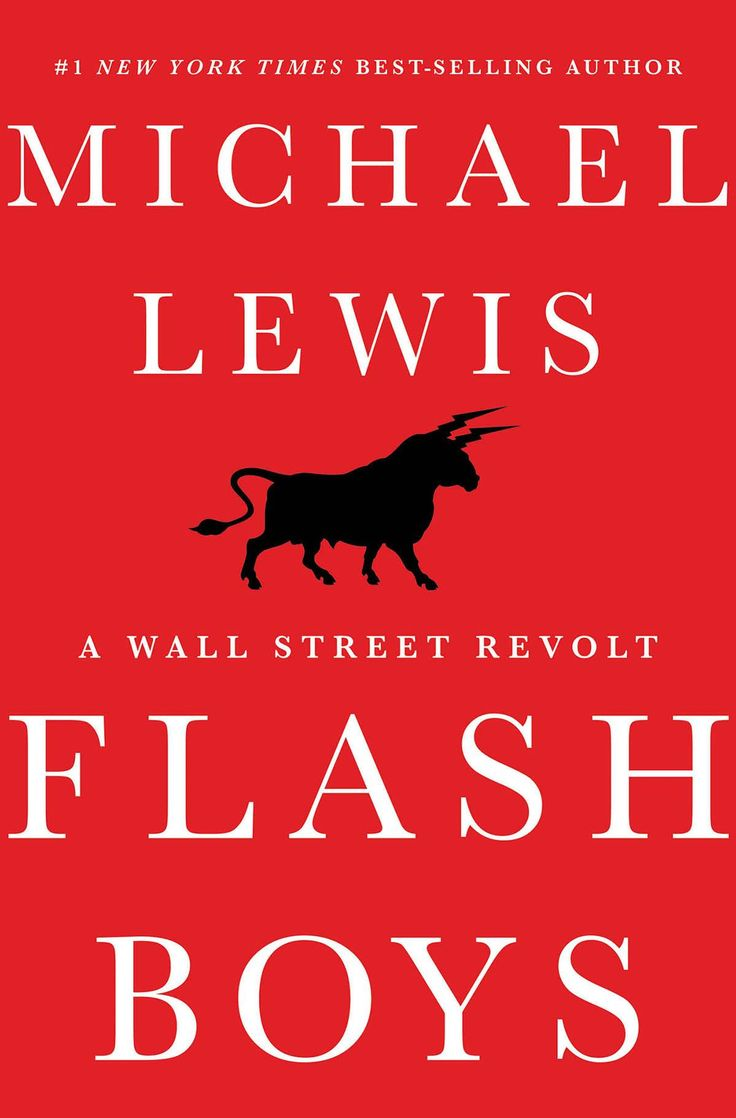 Flash Boys, A Wall Street Revolt: A Review of the Latest Book from Michael Lewis