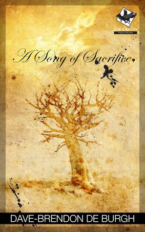 """A Song of Sacrifice - a novelette and the prequel to """"Betrayal's Shadow""""."""