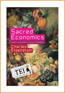 Charles Eisenstein – Economia sacră. Banii, darul și societatea în epoca tranziției
