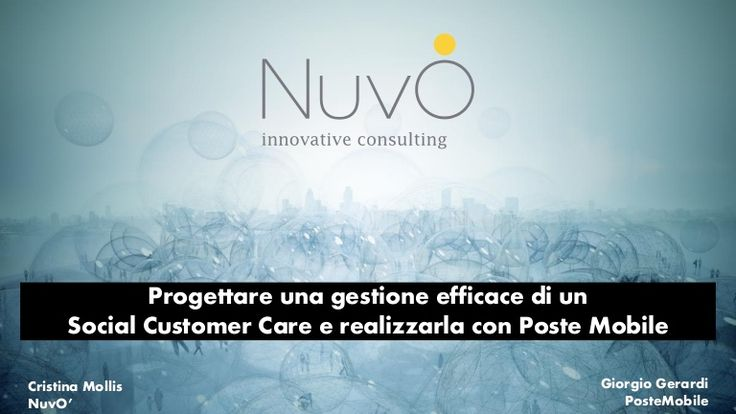 Designing social media customer care: Cristina Mollis, Ceo of Nuvò, and Giorgio Gerardi, Head of Customer Experience & Operations of PosteMobile analyze the pr…