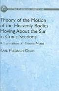 "carl friedrich gauss theory of the motion of the heavenly bodies moving about the sun in conic sections: a translation of gauss's ""theoria motus."" with an appendix - Buscar con Google"