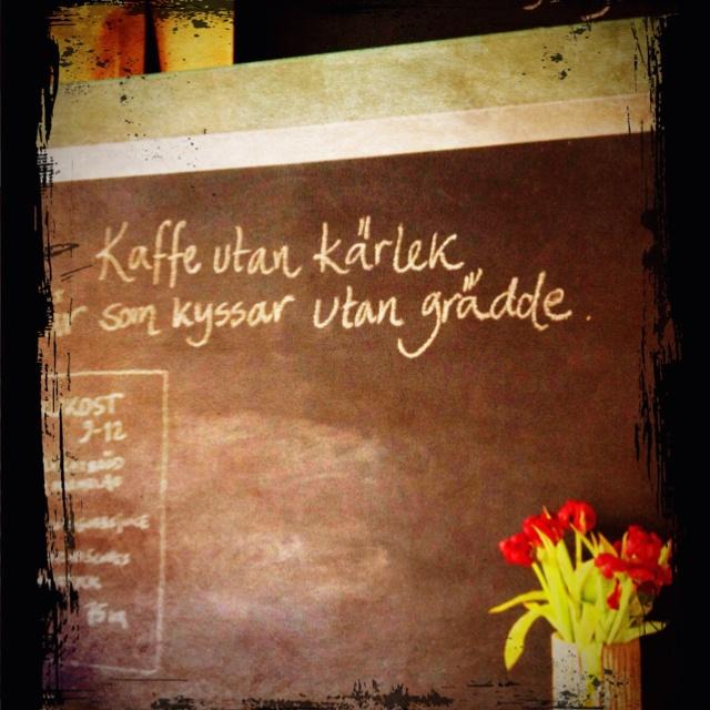 Kaffe utan kärlek är som kyssar utan grädde