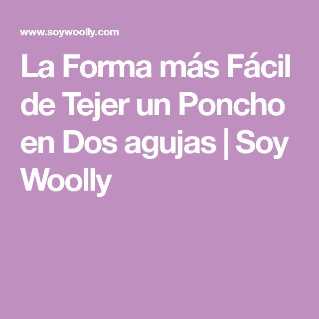La Forma más Fácil de Tejer un Poncho en Dos agujas | Soy Woolly