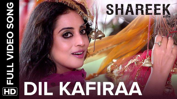 Dil Kafiraa Full Video Song | Shareek - YouTube