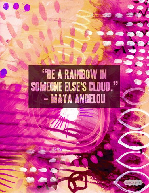 """""""Be a rainbow in someone else's cloud."""" - Maya Angelou #quote"""