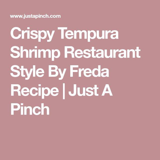 Crispy Tempura Shrimp Restaurant Style By Freda Recipe | Just A Pinch