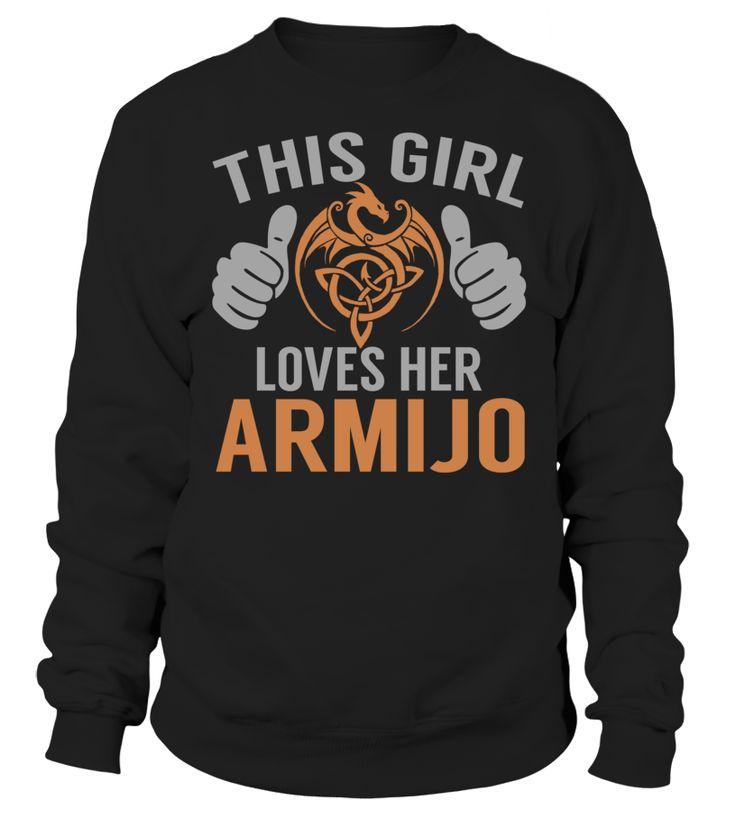 This Girl Loves Her ARMIJO #Armijo