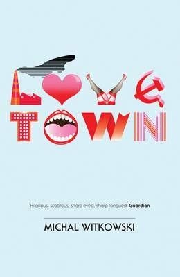 Michał Witkowski, Lubiewo - Lovetown, Portobello Books