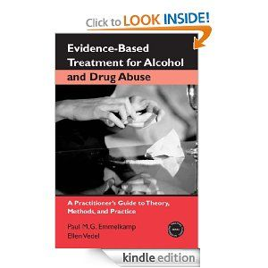 Evidence-Based Treatments for Alcohol and Drug Abuse: A Practitioner