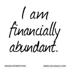 """""""I am financially abundant."""" #angelaffirmations"""