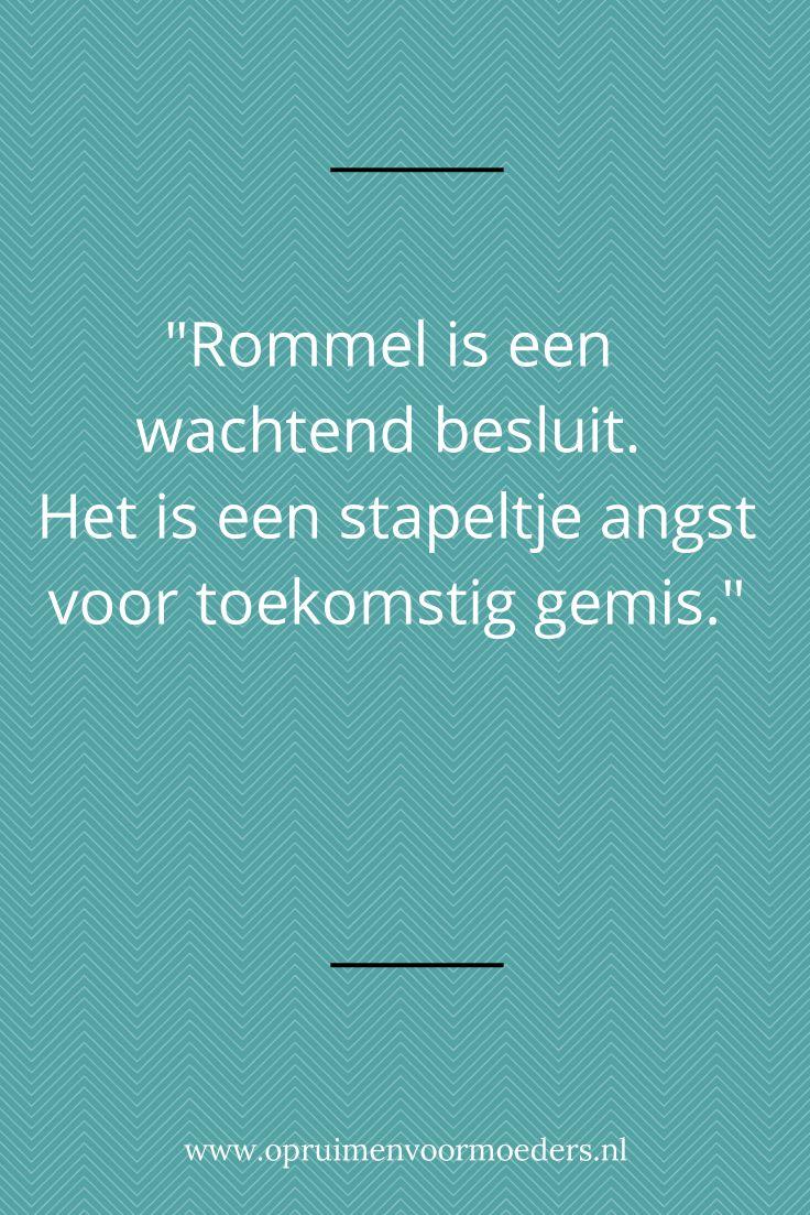 Rommel is een wachtend besluit. Het is een stapeltje angst voor toekomstig gemis.
