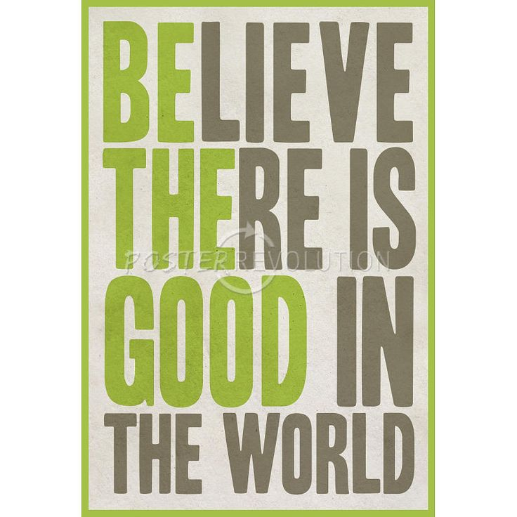 Amazon.com: (13x19) Believe There Is Good In The World Poster: Prints: Posters