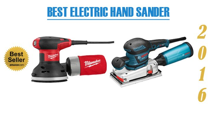 Best Electric Hand Sander On the 2016 Market (Reviews)