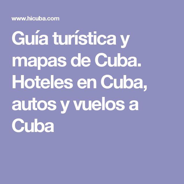 Guía turística y mapas de Cuba. Hoteles en Cuba, autos y vuelos a Cuba
