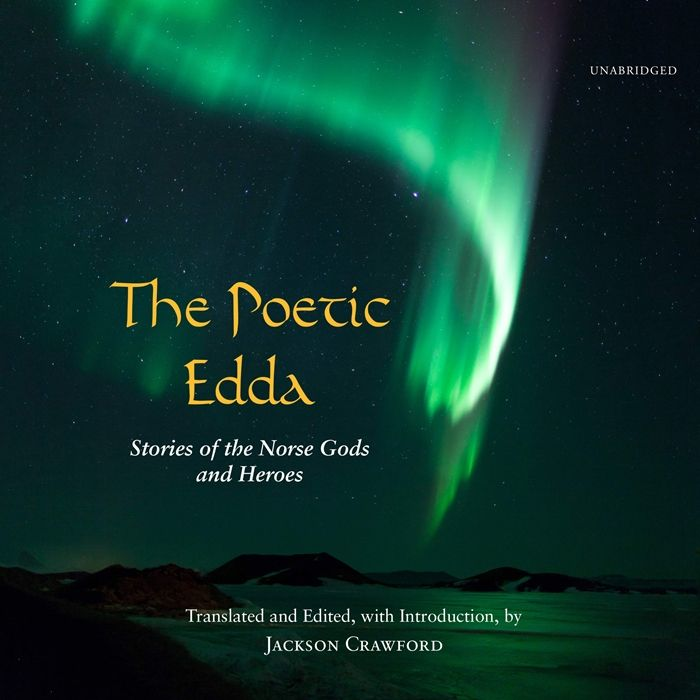 2018 The Poetic Edda Stories Of The Norse Gods And Heroes Audiobook By Jackson Crawford Blackstone Audio Inc Heroes Book Audio Books Reading Online
