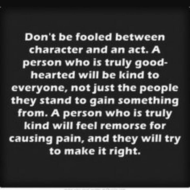 People lacking character feel no remorse for their bad behavior which in turn shows a lack of integrity also