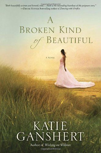 A Broken Kind of Beautiful by Katie Ganshert -- Amazing book! #Christian Fiction-great read www.adealwithGodbook.com