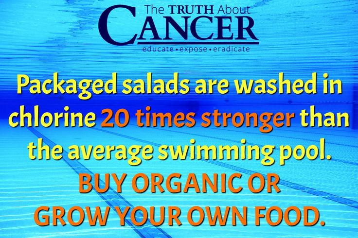 """Ouch! """"Packaged salads are washed in chlorine 20 times stronger than the average swimming pool. Buy organic or grow your own food."""" Please re-pin to help us spread the truth & educate others! Together we are changing the world and saving lives everyday! Join us for much more great information on The Truth About Cancer! <3"""