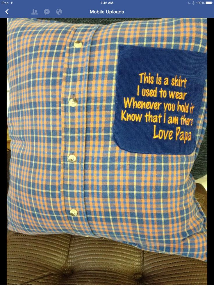 Memory Pillow.  This would be a great gift for someone who has lost a loved one.
