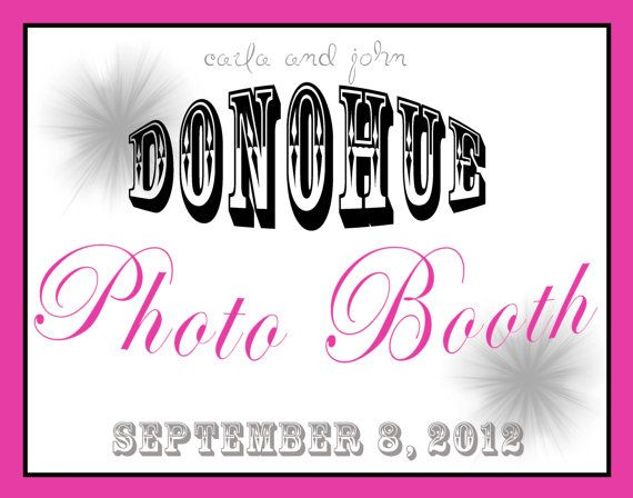 Photo booth... 8x10 printable sign by GoToGirlSignDesigns on Etsy, $12.00