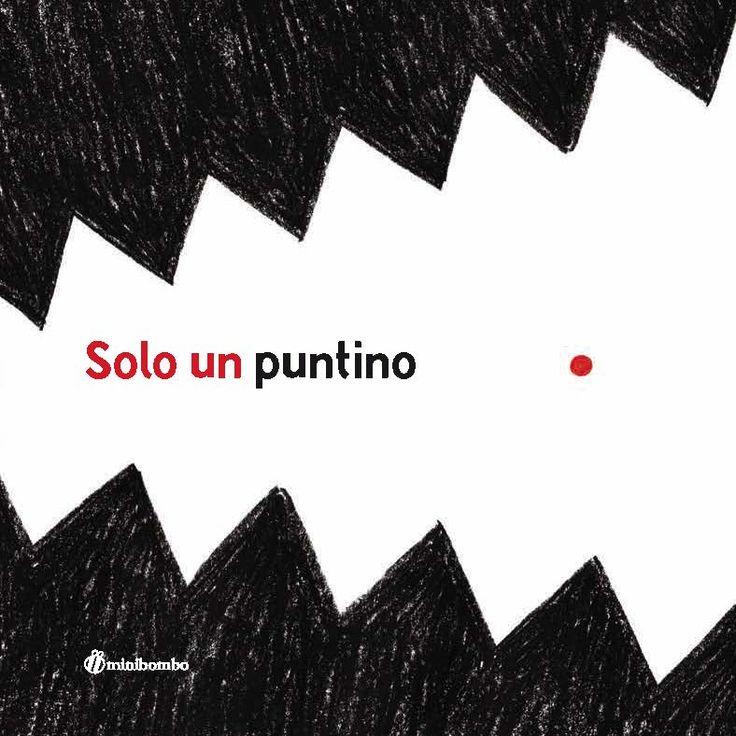 Solo un puntino, Elisabetta Pica, Chiara Vignocchi, Silvia Borando, Minibombo 2015