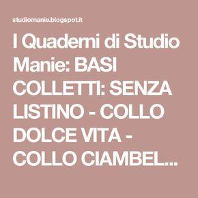 I Quaderni di Studio Manie: BASI COLLETTI: SENZA LISTINO - COLLO DOLCE VITA - COLLO CIAMBELLA