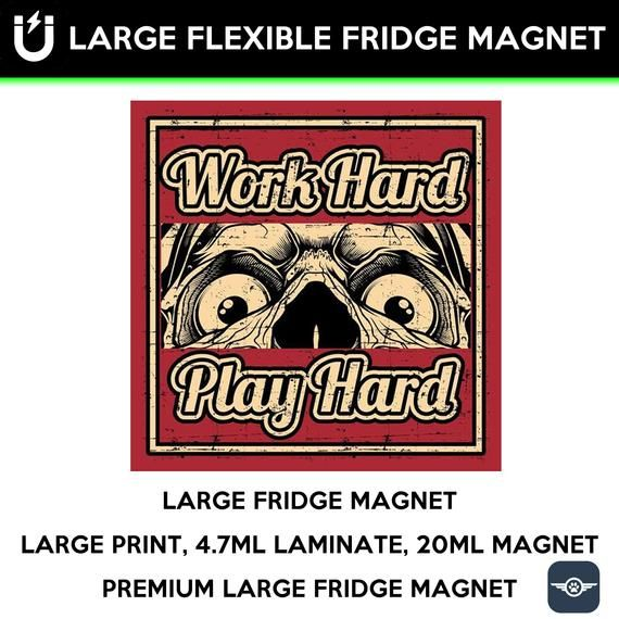Work Hard Play Hard Large Fridge Magnet Large 6 1 2 X 6 1 2 Inch Premium Fridge Magnet That Stands Out In 2020 Work Hard Play Hard Large Fridge Play Hard