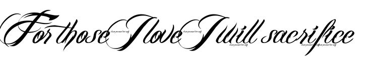 for those i love i will sacrifice tattoo - Google Search