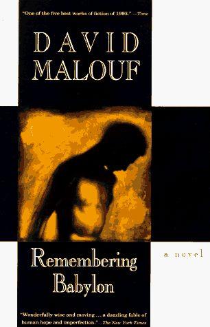 Remembering Babylon: A Novel by David Malouf