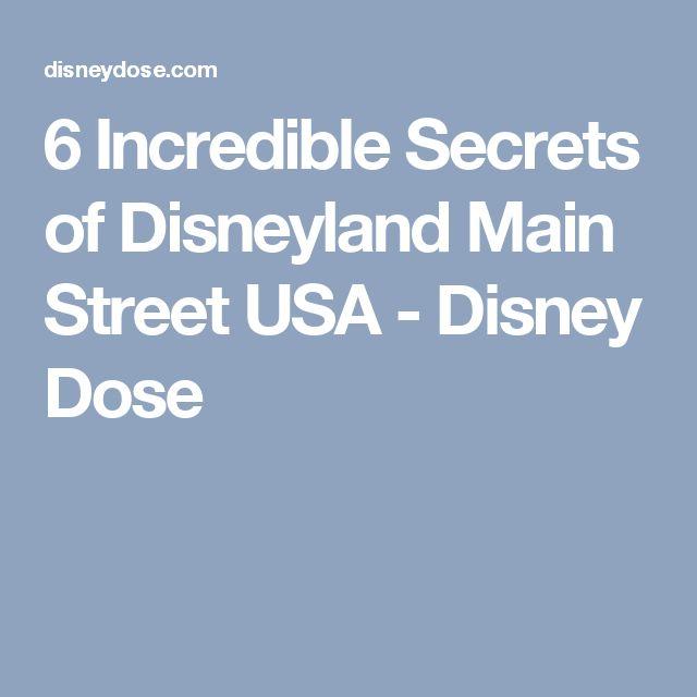 6 Incredible Secrets of Disneyland Main Street USA - Disney Dose