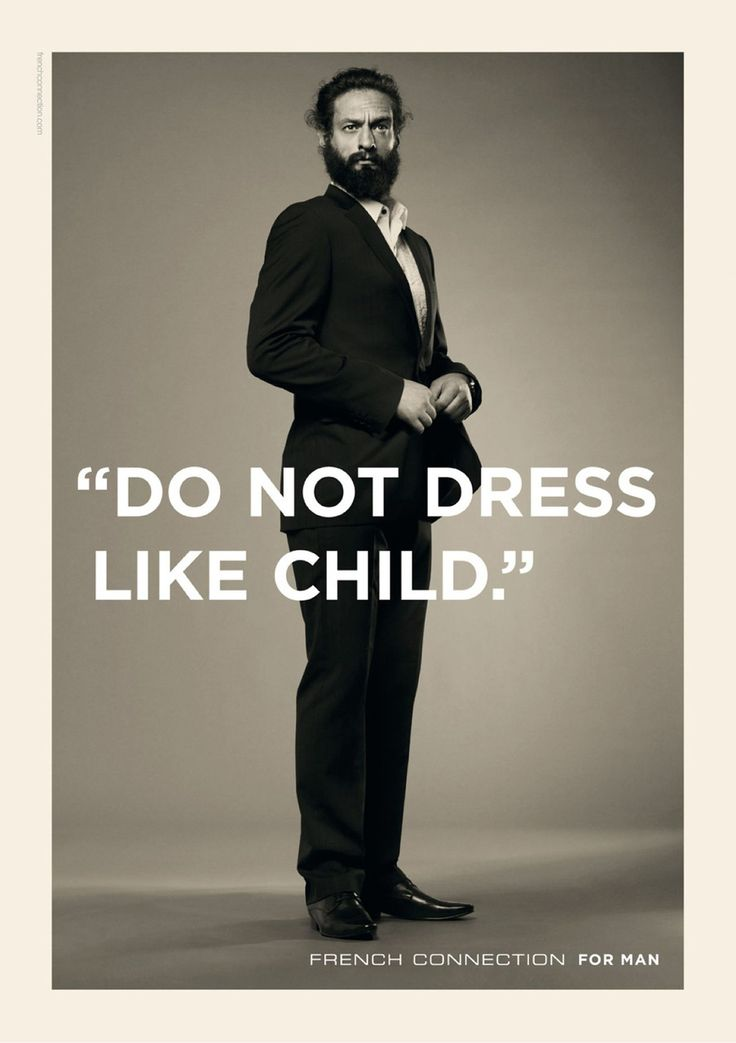 Dont dress like a child..: French Connection, Word Of Wisdom, Fashion Models, Ads Campaigns, Men'S Styles, Men'S Fashion, Fashion Ads, A Quotes, Prints Ads