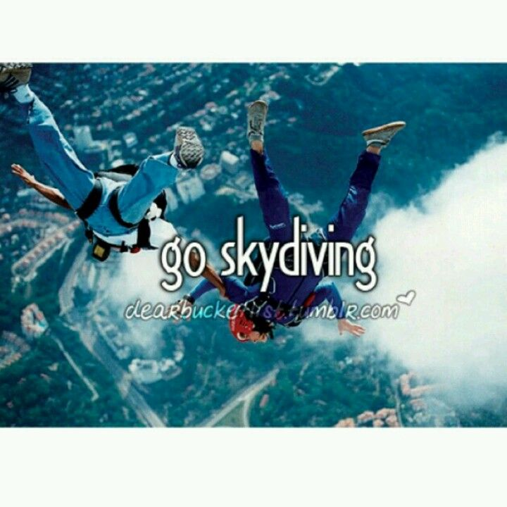 Go Sky Diving with Friends!  DONE!!